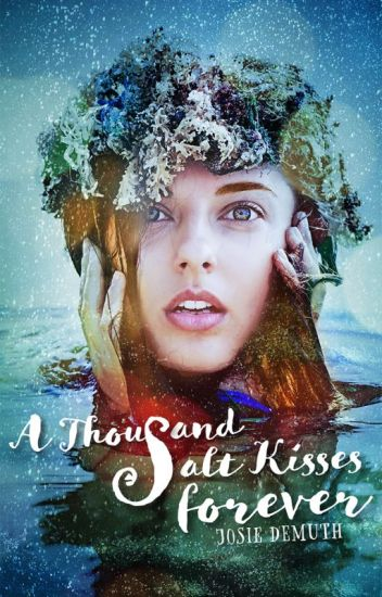 A Thousand Salt Kisses Forever (Book 3 of Salt Kiss series)