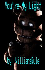 You're My Light ~Freddy Fazbear X Reader~ by VilliansRule