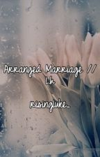 Arranged Marriage | l.h {Completed} by risingluke_