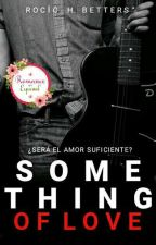 Something Of Love by RocioHernandezM