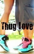 Thug Love by Princess_k23