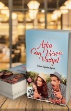 Aşka Can Veren Vasiyet(Kitap Oldu. Şimdi RAFLARDA) #Umut Serisi 1# by UgurluAY