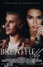 Breathe Me ↦ JB; *hiatus* by kidsizzler