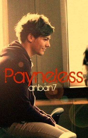 Payneless (A One Direction Fan Fiction) by anban7