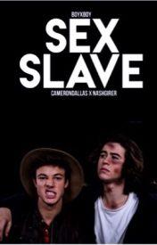 Sex slave ( magcon boyxboy cash ) by shawnsbanna