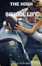 THE HIGH SCHOOL LIFE by tumblrilanie