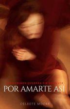 Por Amarte Asi by Celeste-Moore