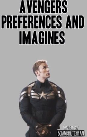 Avengers Preferences and Imagines (COMPLETED) - You get hurt part 1