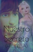 Nuestro Secreto (Hiccelsa) by Dianahe4ever