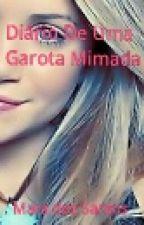 Diário De Uma Garota Mimada by Myllena_Carvalho