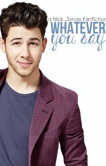 Whatever You Say [Nick Jonas]