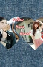 [GOT7 BAHASA] Follow Your Heart by krystaljng