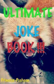 The Ultimate Joke Book by Princess-Pusheen