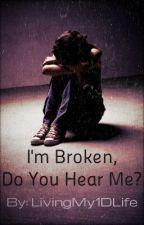 I'm Broken, Do You Hear Me? (A Niall Horan Fanfiction) by jpmg2k