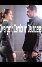 Divergent: Candor or Dauntless by fandom0lyfe7