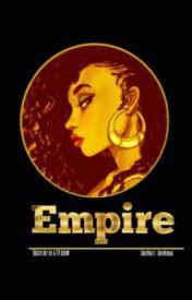 How I took over Empire by SheWatt_SheMikaa