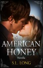 American Honey - (On Hold) by Sarah-Laney