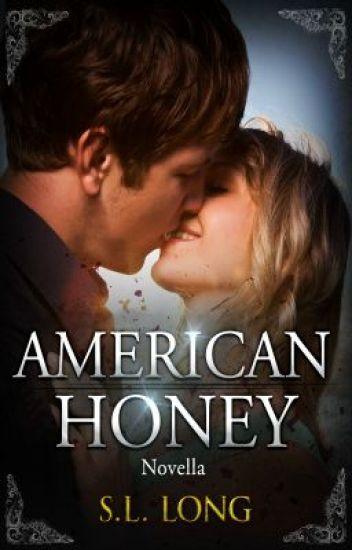American Honey - (On Hold)