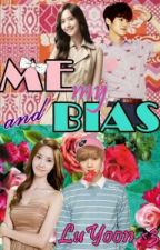 ME and my BIAS (Luyoon Fanfic) by _BaekhyunsWaifuu_