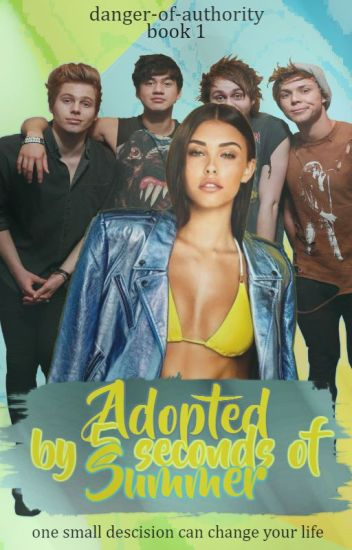 Adopted by 5 seconds of summer (Editing) #wattys2016