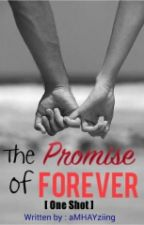 The Promise of forever [One Shot] by fckpopped