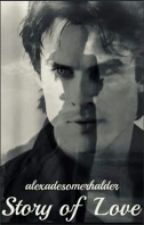 A story of love [damon satvatore] by alexadesomerhalder
