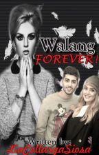 Walang Forever (One Shot) by LiaCollargaSiosa