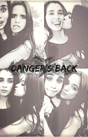Danger's Back *Camren*Adaptacion G!P