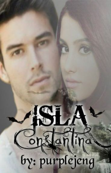 ISLA CONSTANTINA- BOOK 1 [Completed]