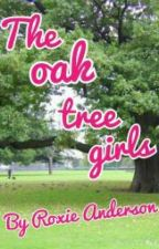 The oak tree girls by RoxieAnderson