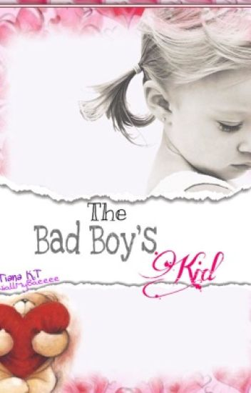 The Bad Boy's Kid | completed