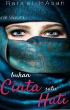 Serial Muslim #2 : Bukan CINTA Satu Hati by Rara_el_Hasan