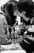Emo, Pregnant And Who's The Dad Again? by MusicLight