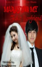 Marrying My Fake Boyfriend!!! (Completed) by ImmAmazona