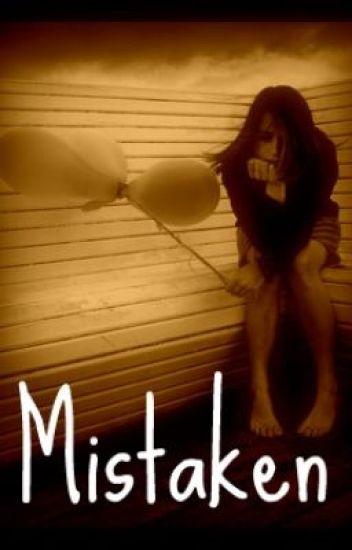 Mistaken ♥ - An Original Inspiring Song By Me :) ♥
