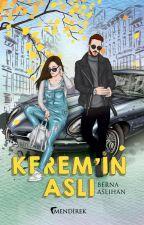 Kerem'in Aslı [İlle de Aşk -2] by VisneCurugumm
