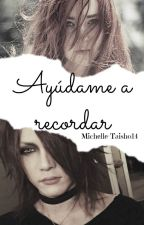 Ayúdame a recordar [the GazettE//Editado] by Michelle-Taisho14