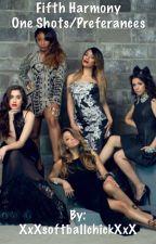 Fifth Harmony One Shots by XxXsoftballchickXxX
