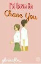 I'd like to chase you by gbrinaftr_