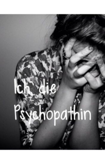 Ich, die Psychopathin ✔️
