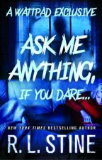 Ask Me Anything, If You Dare... by RL_Stine
