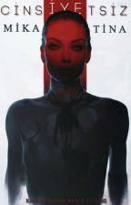 Cinsiyetsiz I (DÜZENLENİYOR) by MikaaTina