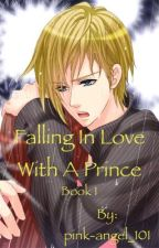 Falling In Love With A Prince - Book 1 by pink-angel_101