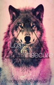 Lost & Insecure by nichole112900