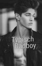 Typisch Badboy by Hannah-Lena
