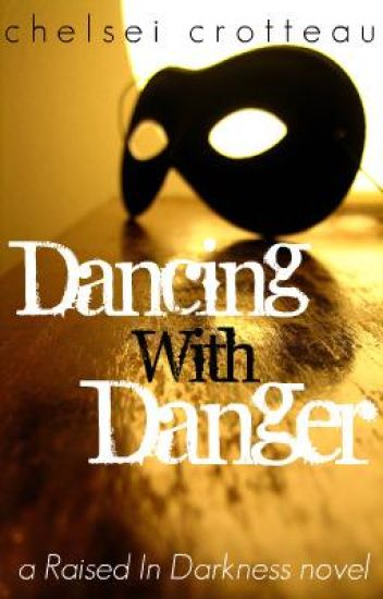 Dancing With Danger (coming soon...)