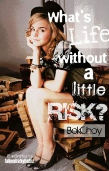 What's Life Without A Little Risk?