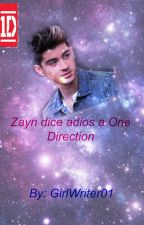 Zayn dice adios a One Direction  by GirlWriter01