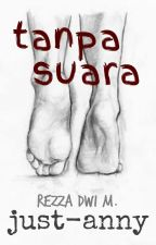 Tanpa Suara [1/1 End] by just-anny