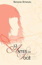 12 Antes de Você by NatashiaKitamura